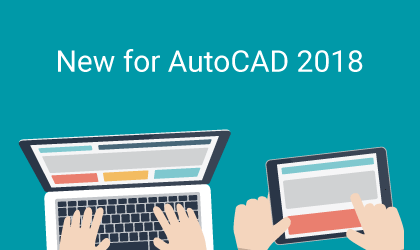 New for AutoCAD 2018