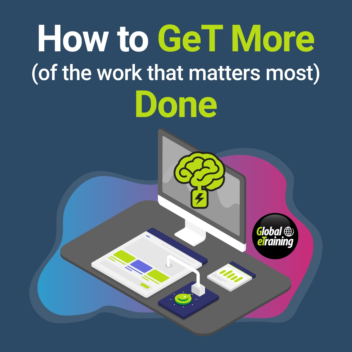 How to Get More (of the work that matters most) Done