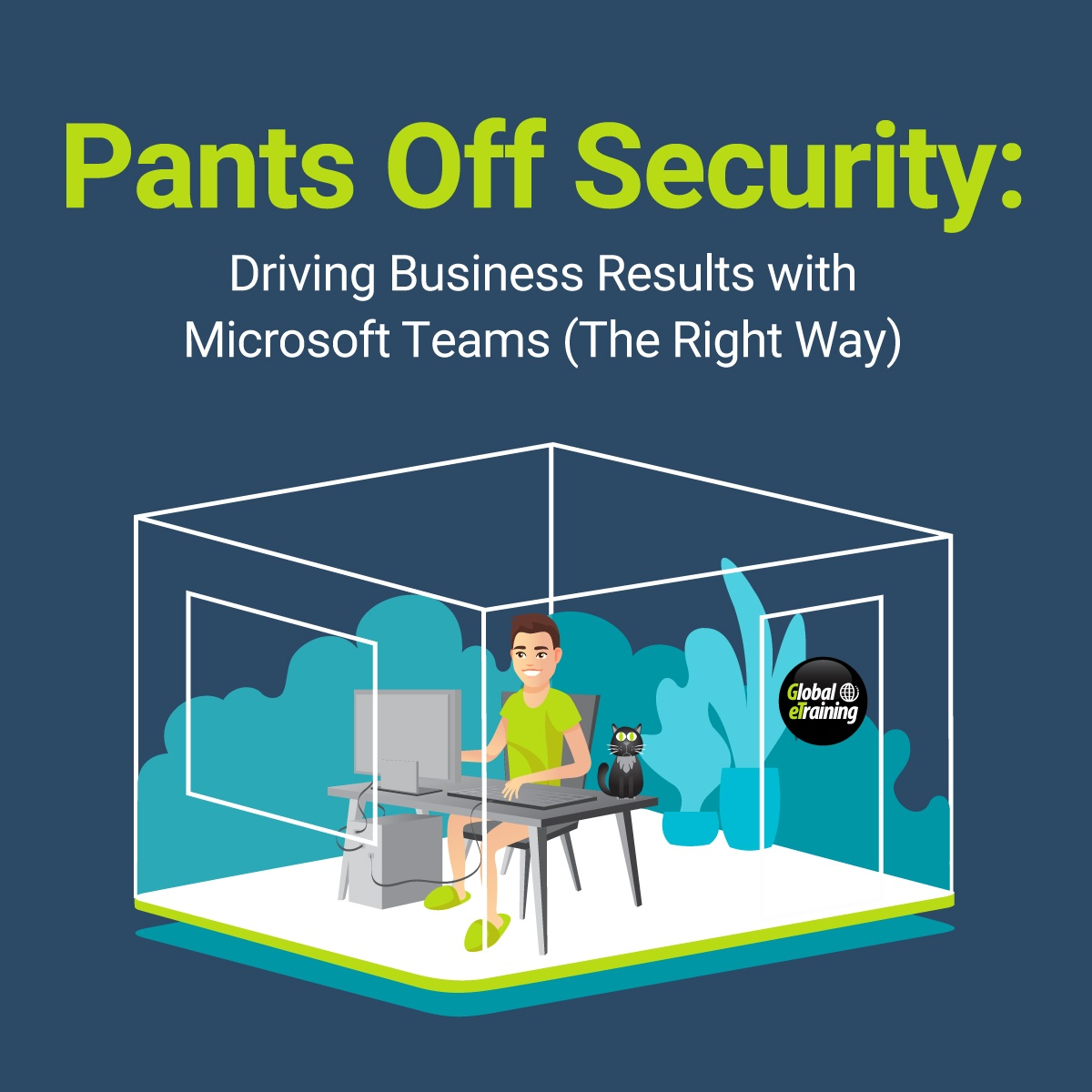 Pants Off Security: Driving Business Results with Microsoft Team (The Right Way)